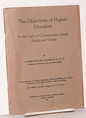 The Objectives of Higher Education In the Light of Contemporary Social Needs and Trends. A ...