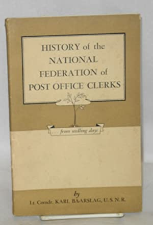 History of the National Federation of Post Office Clerks: Baarslag, Karl