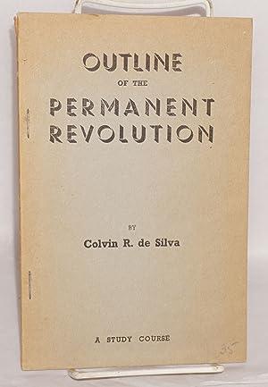 Outline of the Permanent Revolution: a study course: de Silva, Colvin R.