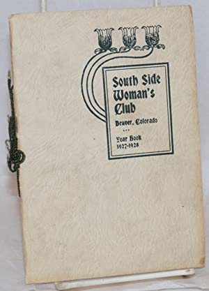Year book. 1927-1928: South Side Woman's Club, Denver