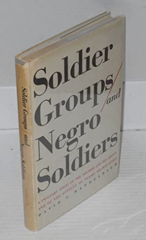 Soldier groups and Negro soldiers