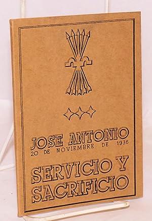 Jose Antonio; 20 de noviembre de 1936, servicio y sacrificio: del Rio, Augustin and Enrique Conde ...