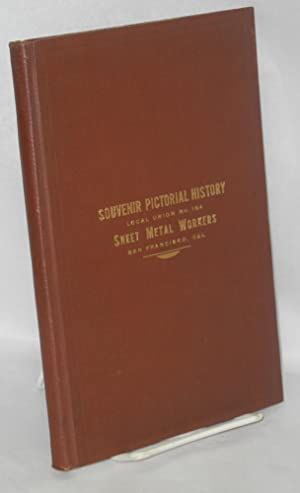 Souvenir pictorial history of Local Union no. 104, San Francisco, California, affiliated with Ama...