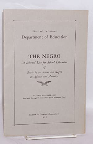 The Negro; a selected list for school libraries of books by or about the Negro in Africa and ...