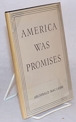 America was promises: MacLeish, Archibald