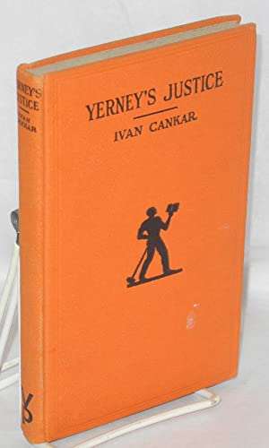 Yerney's justice Translated from the Slovenian (Yugoslav) by Louis Adamic: Cankar, Ivan