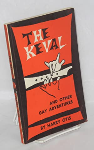 The keval and other gay adventures: Otis, Harry