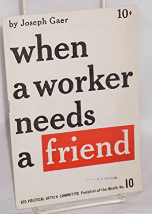 When a worker needs a friend: Gaer, Joseph