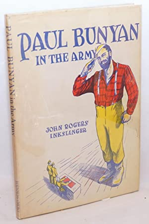 Paul Bunyan in the Army: Inkslinger, John Rogers (as told to Bethene Miller) illustrated by Tom ...