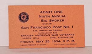 Admit One Ninth Annual Big Smoker, given by San Francisco Post No. 1, The American Legion In Honor ...
