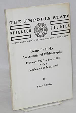 Granville Hicks, an annotated bibliography February, 1927 to June, 1967 with a supplement to June, ...