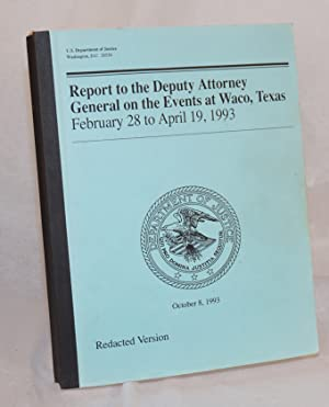 United States Department of Justice report on the events at Waco, Texas. February 28 to April 19, ...