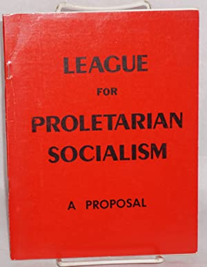 A proposal: League for Proletarian