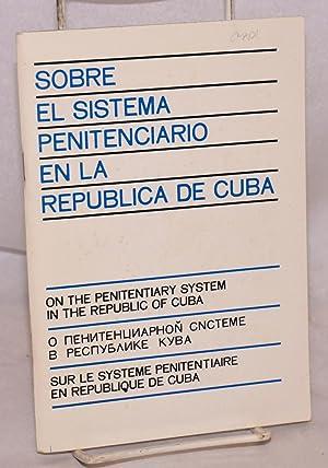Sobre el sistema penitenciaro en la Rupublica de Cuba