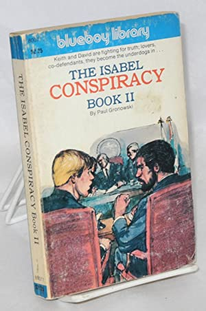 The Isabel conspiracy, book II: Gronowski, Paul, cover illustration by Adam