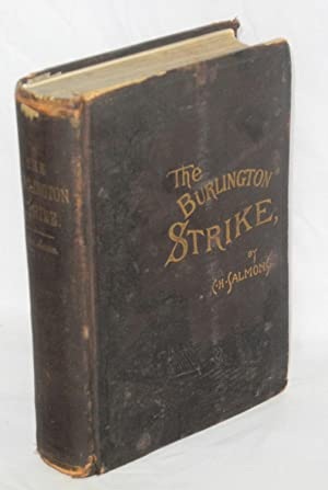 The Burlington strike: its motives and methods, including the causes of the strike, remote and di...