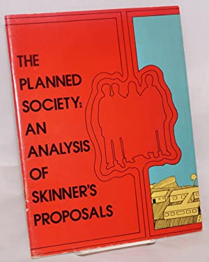 The planned society: an analysis of Skinner's proposals: Freedman, Anne