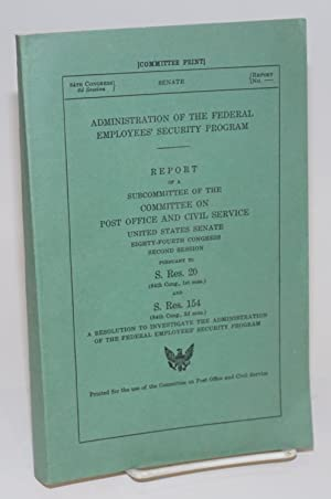 Administration of the Federal employees' security program. Hearings before a subcommittee of ...