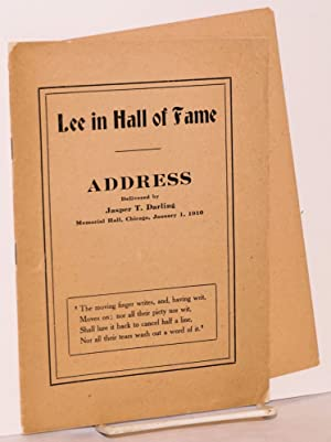 Lee in hall of fame, address delivered by Jasper T. Darling / Memorial hall, Chicago, January ...
