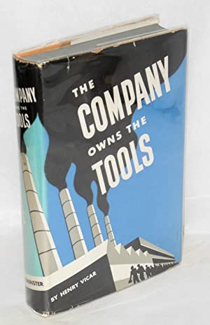 The company owns the tools. by Henry Vicar [pseud.]
