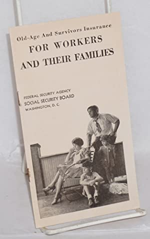 Old-age and survivors insurance for workers and their families: Social Security Board