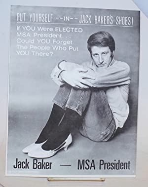 Put yourself in Jack Baker's shoes! If you were elected MSA president. Could you forget the peopl...