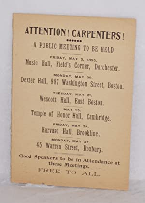 Attention! Carpenters! A public meeting to be held: Hill, A.F.]
