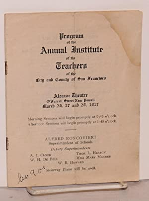 Program of the Annual Institute of the Teachers of the City and County of San Francisco Alcazar ...