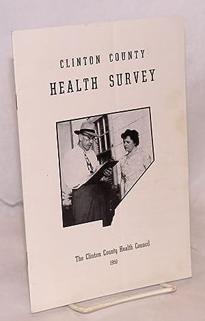 Clinton County Health Survey. 1950: Clinton County Health Council
