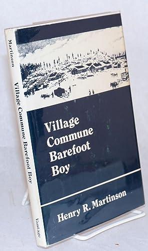 Village commune, barefoot boy: Martinson, Henry R.