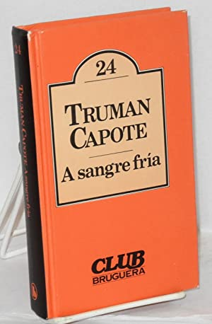 A sangre fr?a [In cold blood]: Capote, Truman
