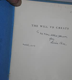The will to create: I: studies in the will to create, II: firm and free fantasia; being a reprint ...