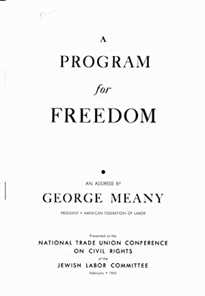 A program for freedom, an address. Presented at the National Trade Union Conference on Civil Rights...