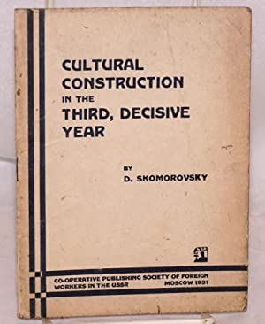 Cultural construction in the third, decisive year: Skomorovsky, D.