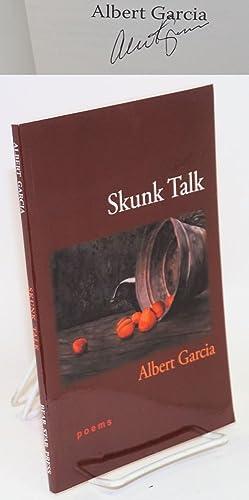 Skunk talk: Garcia, Albert