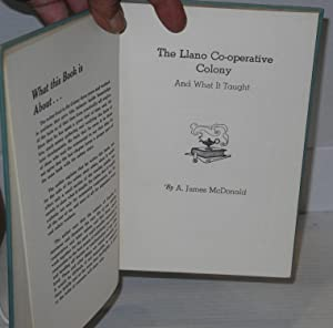 The Llano Co-Operative Colony and what it taught: McDonald, A. James