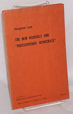 The new radicals and 'participatory democracy.' Reprinted from DISSENT, Summer, 1965: ...
