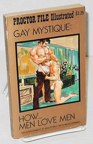 Gay mystique: how men love men [subtitle only on spine]: Smith, Dr. Robert