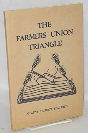 The Farmers Union Triangle (New and revised): Edwards, Gladys Talbott