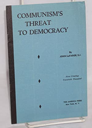 Communism's threat to democracy: LaFarge, John