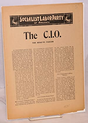 The C.I.O.: the road to Fascism: Socialist Labor Party