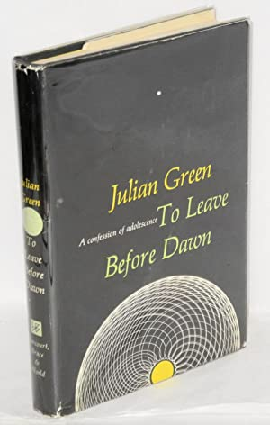 To leave before dawn: Green, Julian, translated by Anne Green