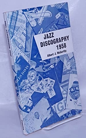 Jazz discography 1; an international discography of recorded jazz, including blues, gospel and rh...