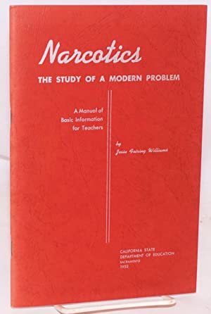 Narcotics;; the study of a modern problem; a manual of basic information for teachers: Williams, ...