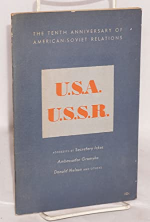 The tenth anniversary of American - Soviet relations. U.S.A., U.S.S.R. A selection of the leading ...