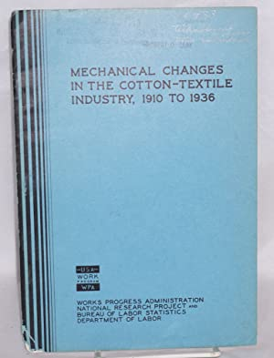 Mechanical changes in the cotton-textile industry 1910 to 1936. [cover title]: Stern, Boris