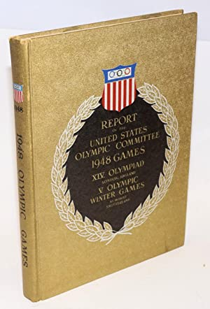 Report of the United States Olympic Committee Games of the XIVth Olympiad London, England July 29...