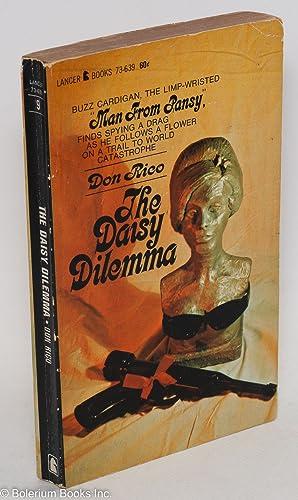 The daisy dilemma: Rico, Don [pseudonym of Donato Francisco Rico II ]