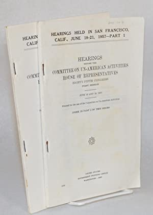 Hearings held in San Francisco, Calif, June 18-21, 1957: United States. Congress. House. Committee ...