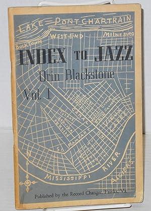Index to jazz; vol. I.: Blackstone, Orin